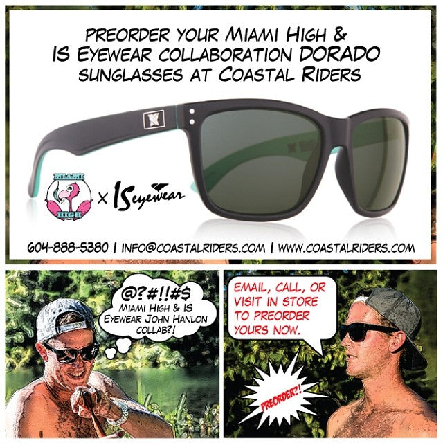 Today's the last day to preorder the @miamihighco x @iseyewear DORADO @johnhanlon604 glasses! Drop by the shop, call us at 604.888.5380 or send us an email at info@coastalriders.com to snag yours!