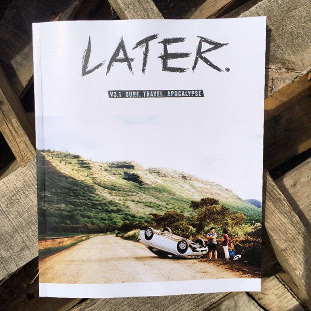 The new issue of @latermag is here. Come and get the best bathroom reading your have all month. #latermag #surf #travel #apocalypse.