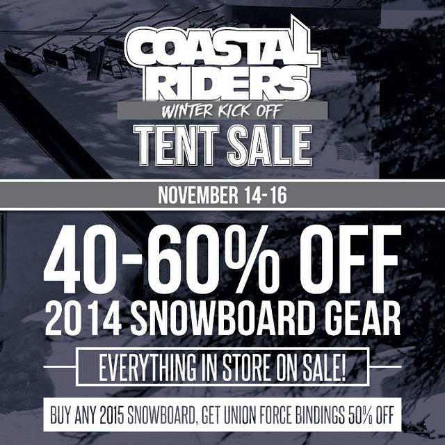 It's starts TOMORROW! Holy $ #!¥ #CoastalRiders #WinterKickOff tent sale. #Snowboard gear 40 - 60% OFF. All 2015 snowboard gear on sale. Plus get entered to win your purchase every time you spend $150! Friday to Sunday only. #cstl #tentsale