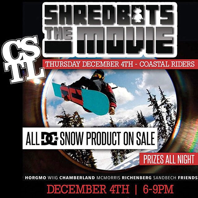 TONIGHT. Come watch the new @shred_bots movie. All 2015 @dc_snowboarding gear is on sale, plus you can enter to win prizes from DC. @torsteinhorgmo @markmcmorris @craigmcmorris @andreaswiig @antochamberland @stalesandbech @thelsho