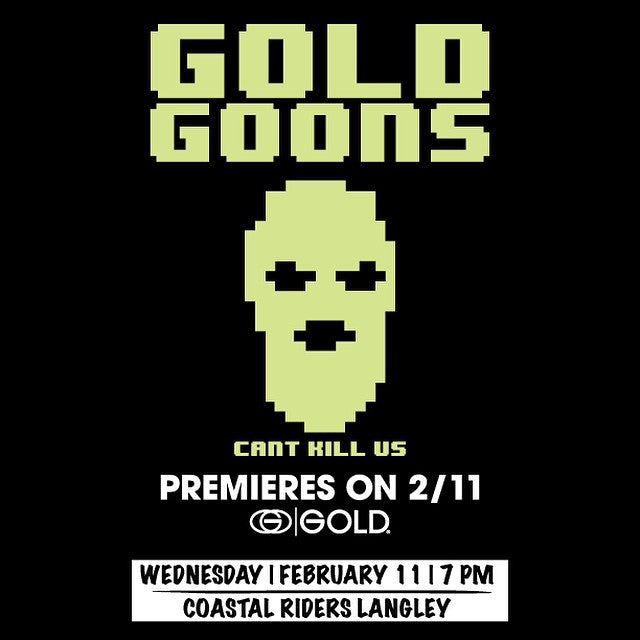 #GoldGoons is Premiering at Coastal Riders on Wednesday, Feb 11th at 7pm. We will be announcing a prize give-a-way shortly. Do Not Miss This! #GoldShop #CantKillUs #CoastalRiders @Timebombtrading @Goldwheels