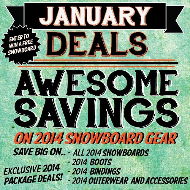 januarydeals are here. We have some AWESOME savings on snowboards boots bindings outerwear and accessories. Come check out everything going on a coastal riders.