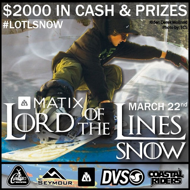 Matix presents, the 3rd annual, LORD OF THE LINES SNOW! Mt Seymour. Free entry with a Canned Food Donation for the Food Bank. DVS, Coastal Riders, Mt Seymour, Cariboo Brewing, Skull Candy Sound. LOTLSNOW