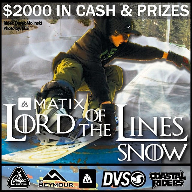 @matixclothing and @coastalriders are proud to present LORD OF THE LINES SNOW @mtseymour this Saturday march 8th. $2000 in CASH & PRIZES up for grabs. Brought to you by @matixclothing @dvsshoes @coastalriders @mtseymour @cariboobrewing sound by @skullcandy.