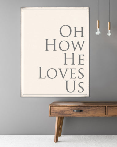 How He Loves Us Wall Art - Christian Wall Art Farmhouse Decor