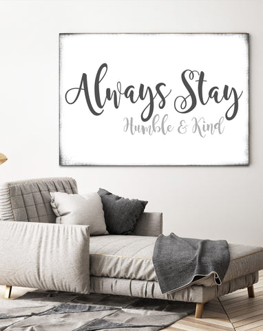 Always Stay Humble & Kind Wall Art - Inspirational Large Canvas Art