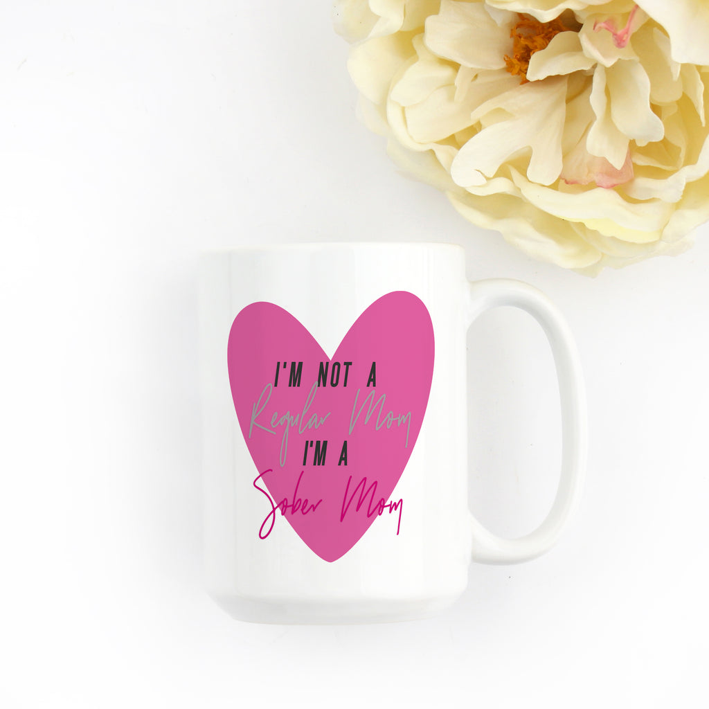 I'm Not A Regular Mom - I'm A Sober Mom | Coffee Mug