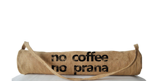 No Coffee No Prana Yoga Mat Bag - God Then Coffee