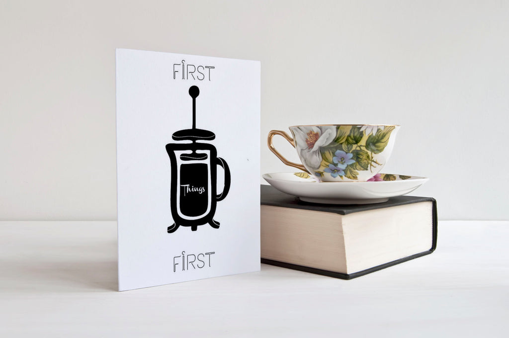 First Things First French Press - Card - God Then Coffee