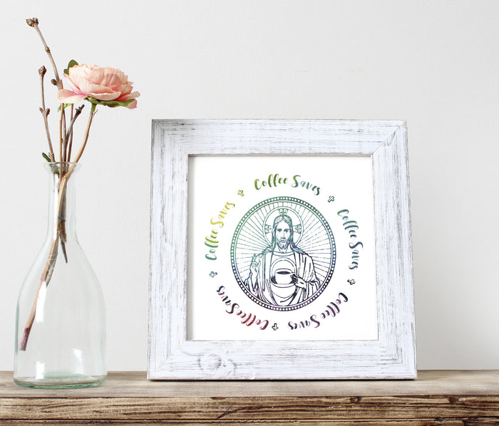 Coffee Saves - Jesus Giclée Print - God Then Coffee