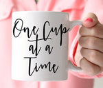 One Cup at a Time Coffee Mug - God Then Coffee
