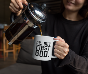 Ok, But First God, Coffee Cup