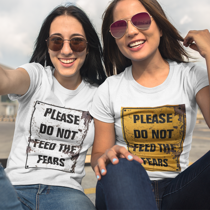 Please Do Not Feed The Fears Women's T Shirt | God Then Coffee