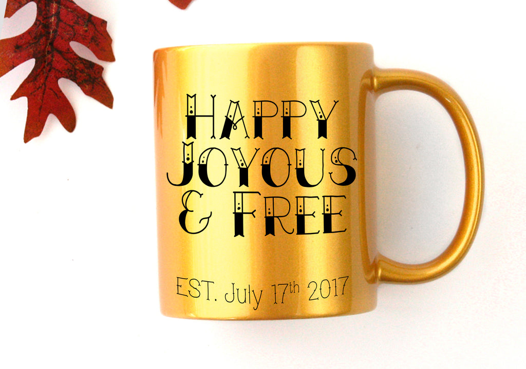 Custom Happy Joyous & Free Sobriety Date  | Coffee Mug