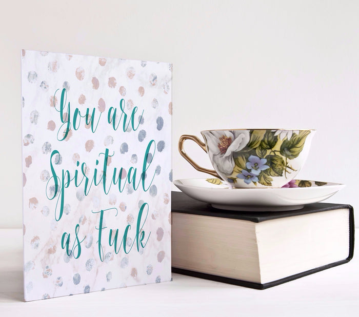 You Are Spiritual As Fuck Card