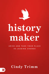 History Maker: Arise and Take Your Place in Leading Change