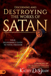 Discerning and Destroying the Works of Satan
