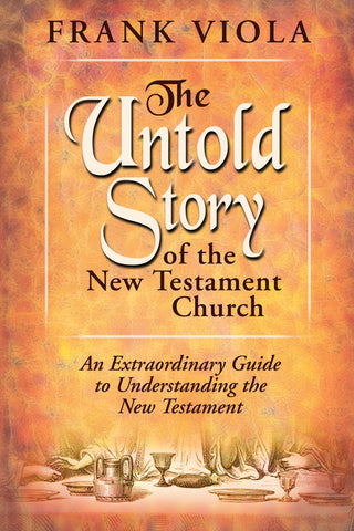 Untold Story of the New Testament Church