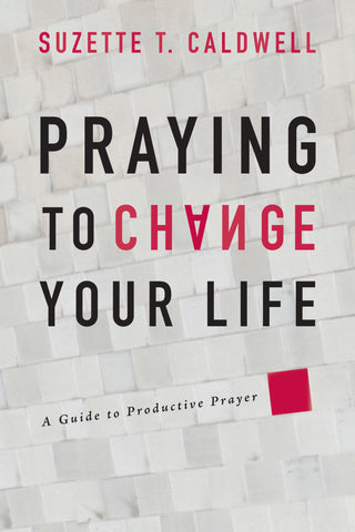 Praying to Change Your Life