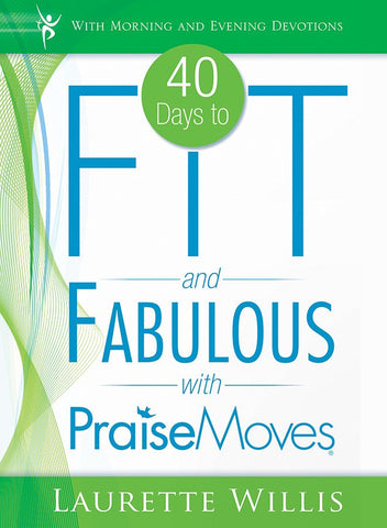 40 Days to Fit & Fabulous with PraiseMoves (includes DVD)