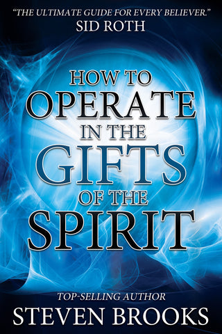 How to Operate in the Gifts of the Spirit