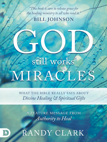 God Still Works Miracles: What the Bible Really Says About Healing and Spiritual Gifts