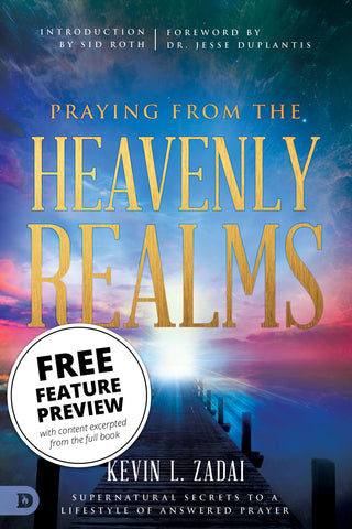 FREE Praying from the Heavenly Realms: Supernatural Secrets to a Lifestyle of Answered Prayer Feature Message (Digital Download)