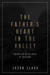 FREE: The Father's Heart in the Valley (Digital Download)