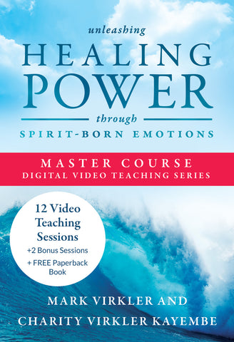 Unleashing Healing Power Through Spirit-Born Emotions Master Course (Digital Download)