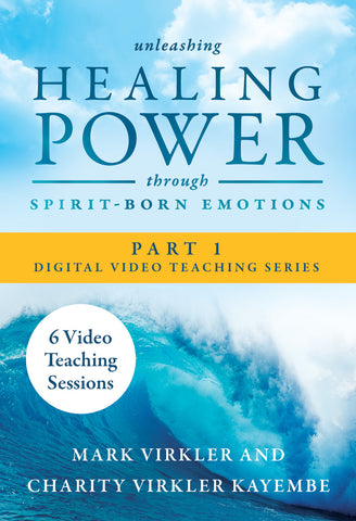 Unleashing Healing Power Through Spirit-Born Emotions Part 1 Teaching Series (Digital Download)