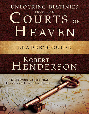 Unlocking Destinies from the Courts of Heaven Leader's Guide PROMO