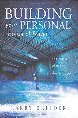 Building Your Personal House of Prayer