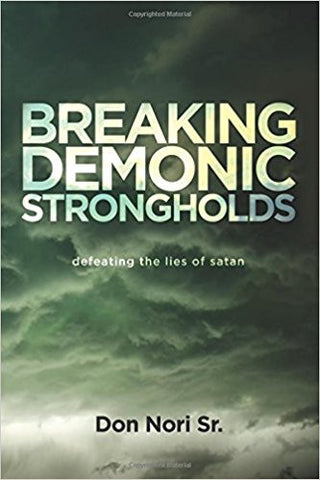 Breaking Demonic Strongholds