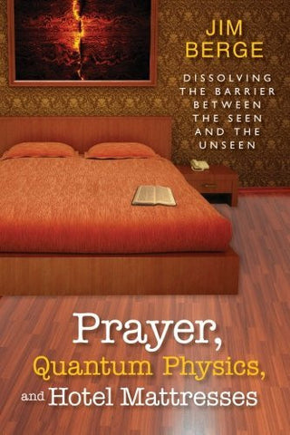Prayer, Quantum Physics, and Hotel Mattresses