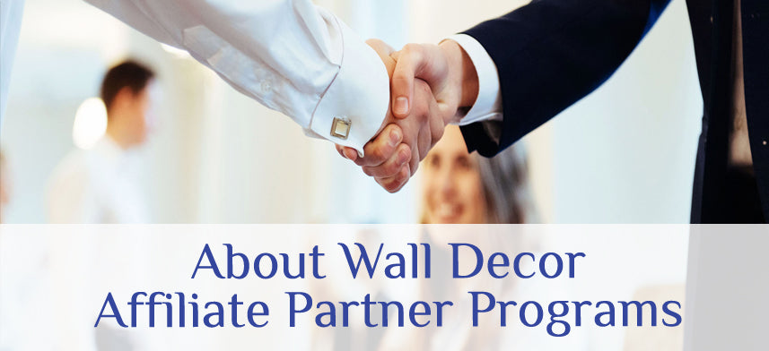 About Wall Decor's Affiliate Partner Programs