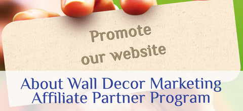 Learn About Wall Decor Marketing Affiliate Partner Program