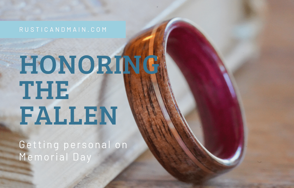 Honoring the Fallen - Getting Personal on Memorial Day