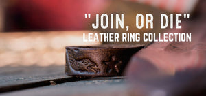 Join, or Die Leather Rings