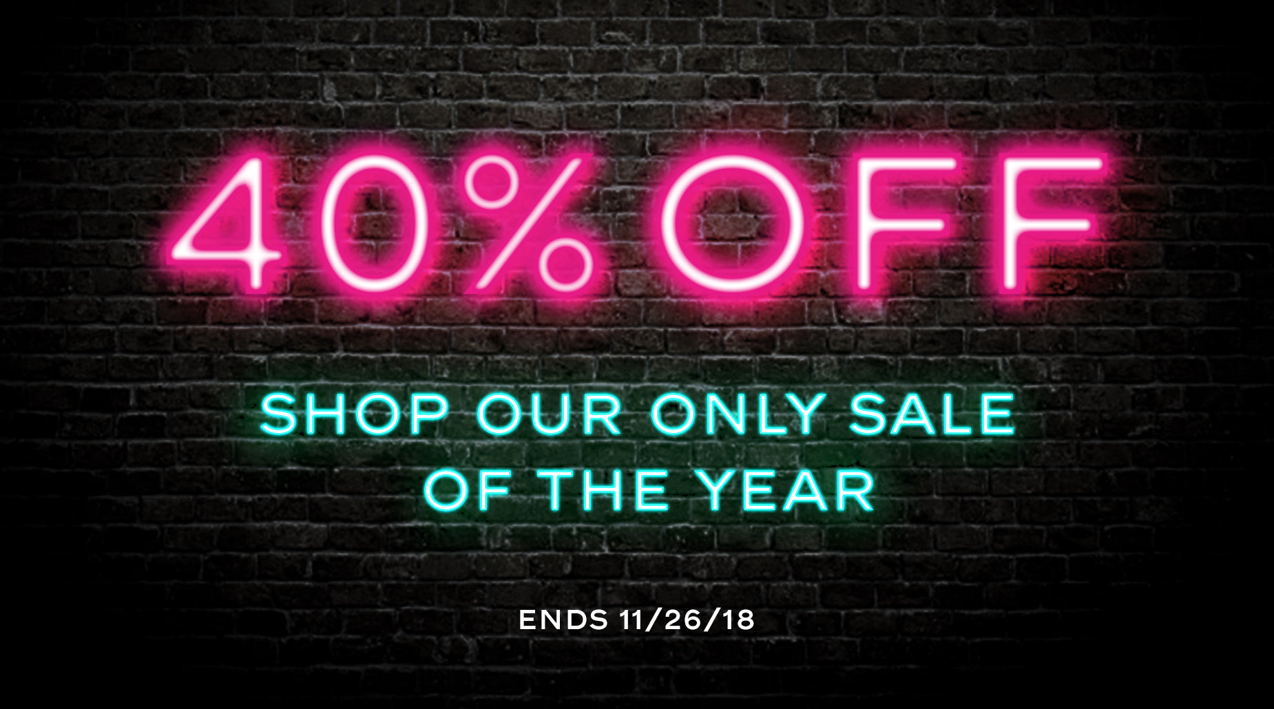 40% Off| Shop our only sale of the year