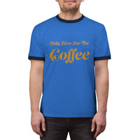 Only Here For The Coffee Gold Ink - 80s Unisex Tshirt Tee Baseball Style 70s Vintage Ringer