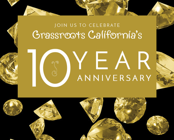 Grassroots California 10 Year Anniversary Celebrations