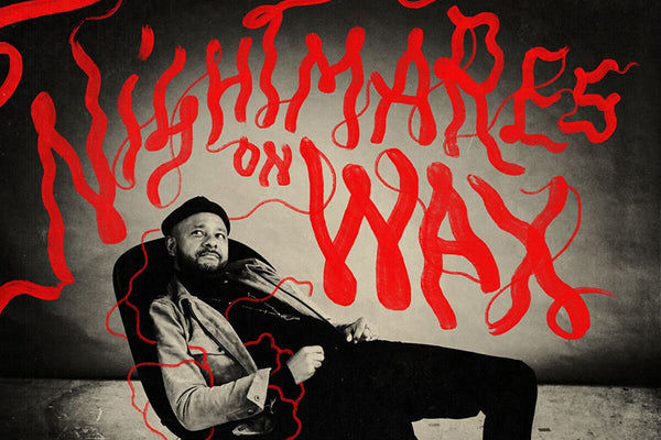 10 Things We Can Learn From Nightmares on Wax