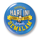 Button Badge - Jadikan Hari ini - (MC-BB77-03)
