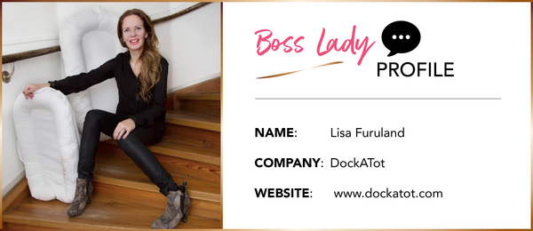 BOSS LADY INTERVIEW: Lisa Furuland, Creator of DockATot
