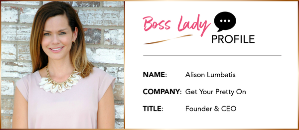 BOSS LADY INTERVIEW: Alison Lumbatis from Get Your Pretty On