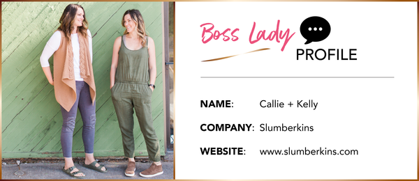 BOSS LADY INTERVIEW: Callie and Kelly from Slumberkins