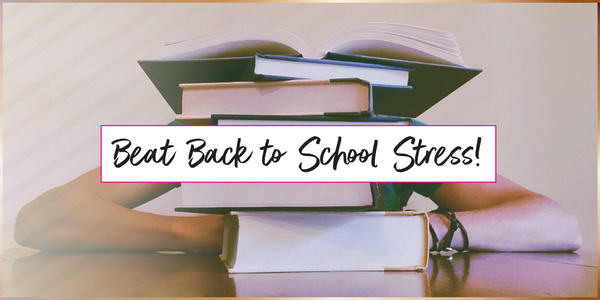Beat Back to School Stress!