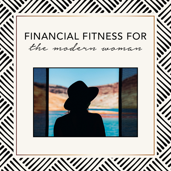 Financial Fitness For The Modern Woman