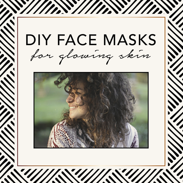DIY Face Masks For Glowing Skin