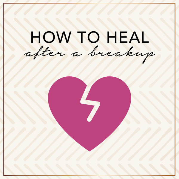 How To Heal After A Breakup
